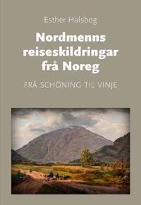 Nordmenns reiseskildringar frå Noreg - Esther Halsbog | Inprintwriters.org