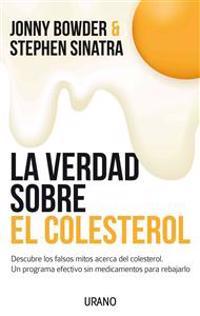 La Verdad Sobre el Colesterol = The Truth about Cholesterol
