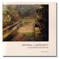 Materialet i landskapet : om att åldras med skönhet