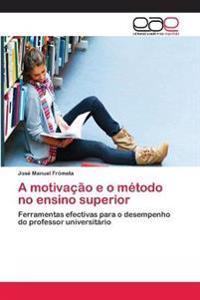 A Motivacao E O Metodo No Ensino Superior