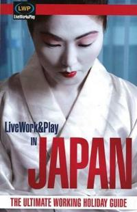 Live Work and Play in Japan