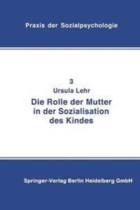 Die Rolle Der Mutter in Der Sozialisation Des Kindes