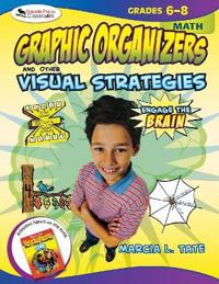 Graphic Organizers and Other Visual Strategies, Grades 6-8 Math