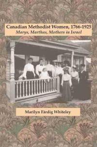 Canadian Methodist Women, 1766-1925
