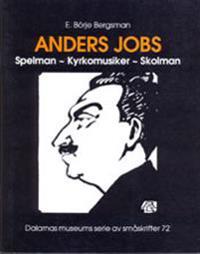 Anders Jobs. Spelman - Kyrkomusiker - skolman