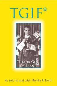 Tgif*: *thank God I'm Frank