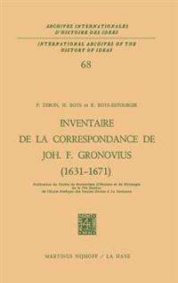 Inventaire De La Correspondance De Johannes Fredericus Gronovius 1631-1671