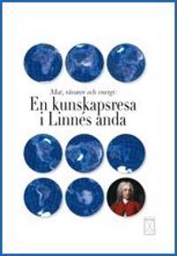 Mat, råvaror och enregi : en kunskapsresa i Linnés anda