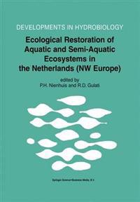 Ecological Restoration of Aquatic and Semi-aquatic Ecosystems in the Netherlands