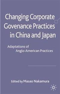 Changing Corporate Governance Practices in China and Japan