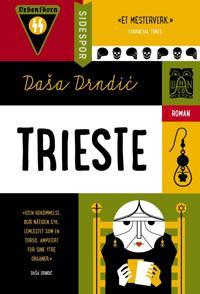 Trieste - Daša Drndic | Inprintwriters.org