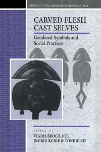 Carved Flesh/Cast Selves