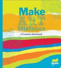 Make Art Make Mistakes: A Creativity Sketchbook