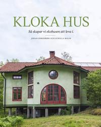 Kloka hus : så skapar vi ekohusen att leva i - Johan Ehrenberg pdf epub