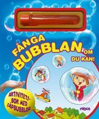 Fånga bubblan om du kan!