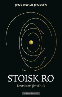 Stoisk ro; livsvisdom for vår tid - Jens Oscar Jenssen | Inprintwriters.org