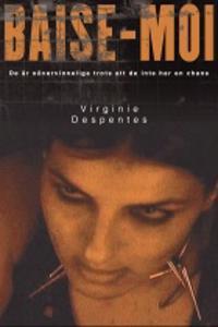 Baise-moi - Virginie Despentes - böcker (9789188800220)     Bokhandel