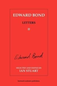 Edward Bond Letters II
