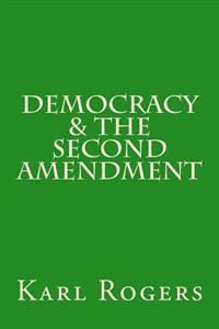 Democracy & the Second Amendment
