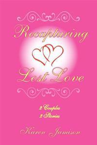 Recapturing Lost Love