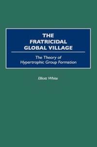 The Fratricidal Global Village