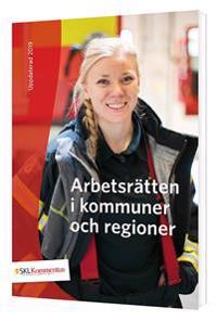 Arbetsrätten i kommuner och regioner : en översikt av lagar och avtal som reglerar arbetsförhållanden i kommuner och regioner