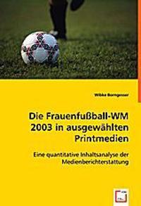 Die Frauenfußball-WM 2003 in ausgewählten Printmedien