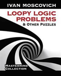 Loopy Logic Problems & Other Puzzles