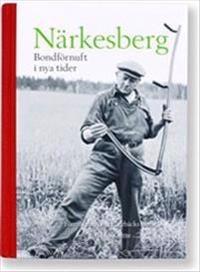 Närkesberg : bondförnuft i nya tider