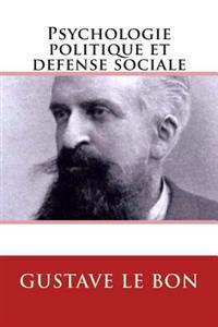 Psychologie Politique Et Defense Sociale