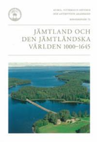 Jämtland och den jämtländska världen 1000-1645