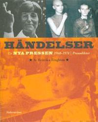 Händelser : ur Nya Pressen 1968-1974 : prosadikter - Henrika Ringbom pdf epub