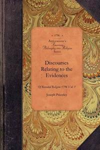 Discourses Relating to the Evidences