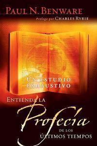 Entienda la Profecia de los Ultimos Tiempos: Un Estudio Exhaustivo