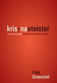 Kristna ateister : vi som tror på Gud men lever som att han inte finns
