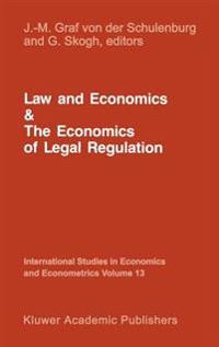 Law and Economics and the Economics of Legal Regulation