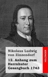 12. Anhang Zum Herrnhuter Gesangbuch 1743