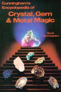 Encyclopaedia of Crystal, Gem and Metal Magic