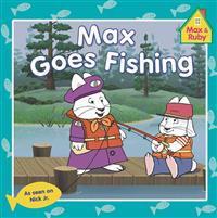Max & Ruby Max Goes Fishing