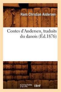 Contes d'Andersen, Traduits Du Danois (�d.1876)