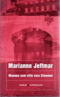 Mannen som ville vara Simenon : roman