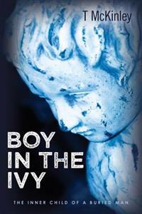Boy in the Ivy: The Inner Child of a Buried Man