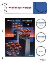 Materials Science and Engineering, Binder Ready Version: An Introduction