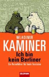 Ich bin kein Berliner; Ein Reisefuhrer fur faule Touristen