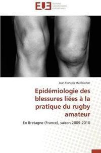 Epid�miologie Des Blessures Li�es � La Pratique Du Rugby Amateur