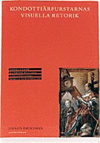 Kondottiärfurstarnas visuella retorik : Leonelle D'Este, Sigismondo Malates