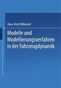 Modelle Und Modellierungsverfahren in Der Fahrzeugdynamik