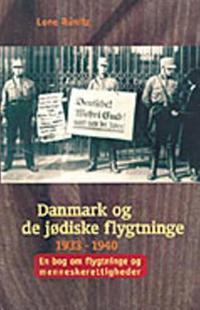 Danmark Og de Jodiske Flygtninge 1933-1940