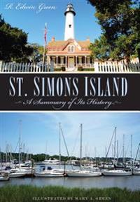 St. Simons Island:: A Summary of Its History