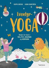 Eventyryoga; øvelser for barn i yoga, pust, avslapning og meditasjon